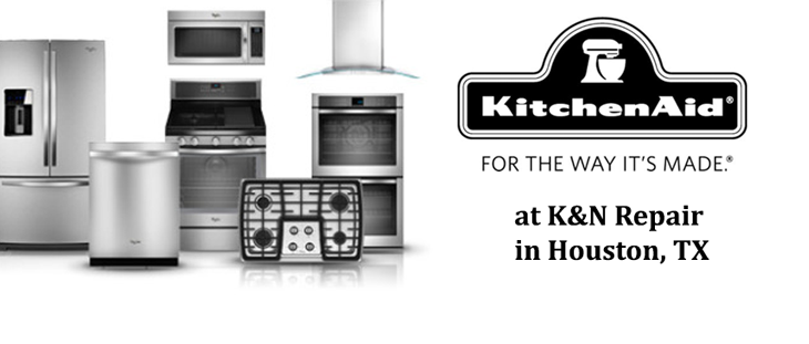 KitchenAid Appliance Repair K&N Repair Houston